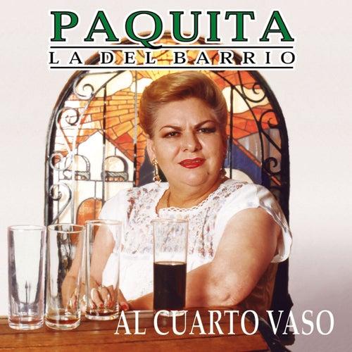 Al Cuarto Vaso de Paquita La Del Barrio