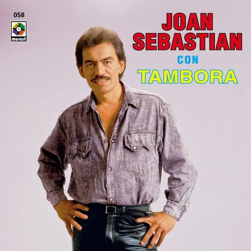 Joan Sebastian Con Tambora de Joan Sebastian