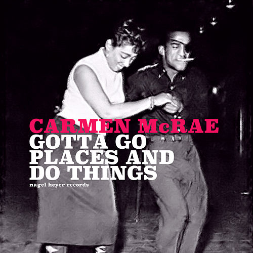 Gotta Go Places and Do Things di Carmen McRae