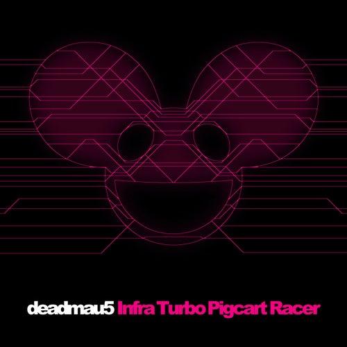 Infra Turbo Pigcart Racer de Deadmau5