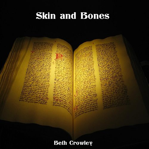 Skin and Bones von Beth Crowley