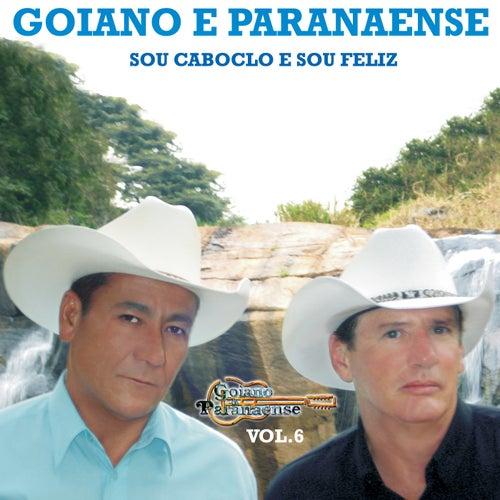 Sou Caboclo e Sou Feliz, Vol. 6 de Goiano e Paranaense