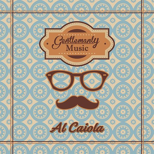 Gentlemanly Music by Al Caiola