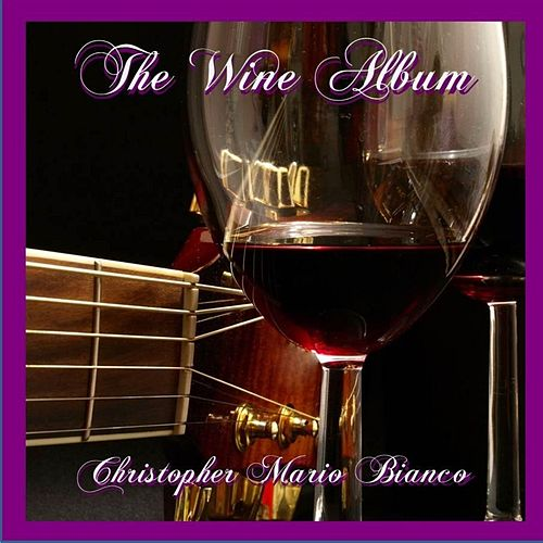 The Wine Album de Christopher Mario Bianco