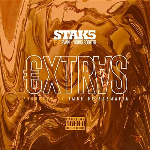Extras (feat. 2win & Young Scooter) by Stak 5