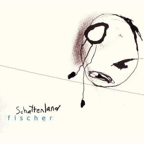 Schattenland by Fischer