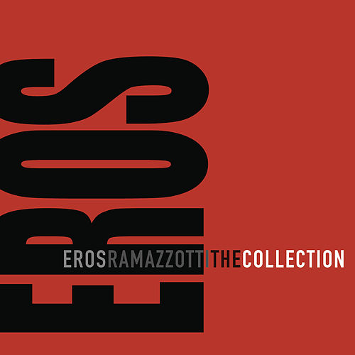 The Collection by Eros Ramazzotti