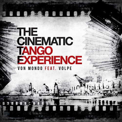 The Cinematic Tango Experience by Von Mondo