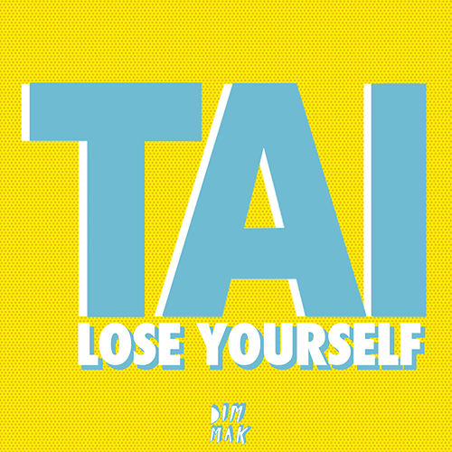 Lose Yourself von Tai