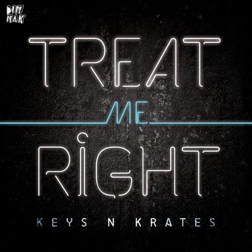 Treat Me Right by Keys N Krates
