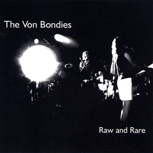 Raw And Rare de The Von Bondies