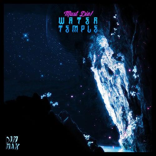 Water Temple EP by Must Die!