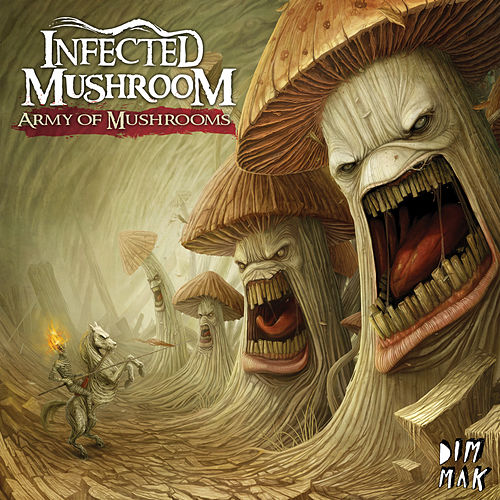 Army Of Mushrooms by Infected Mushroom