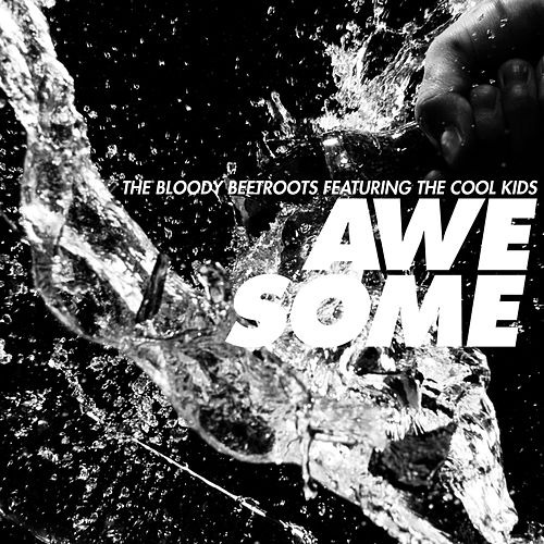 Awesome [feat. The Cool Kids] de The Bloody Beetroots