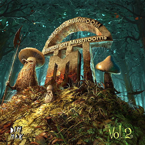 Friends on Mushrooms, Vol. 2 de Infected Mushroom