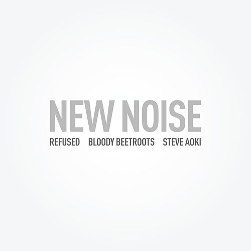 New Noise [feat. Refused] di Various Artists