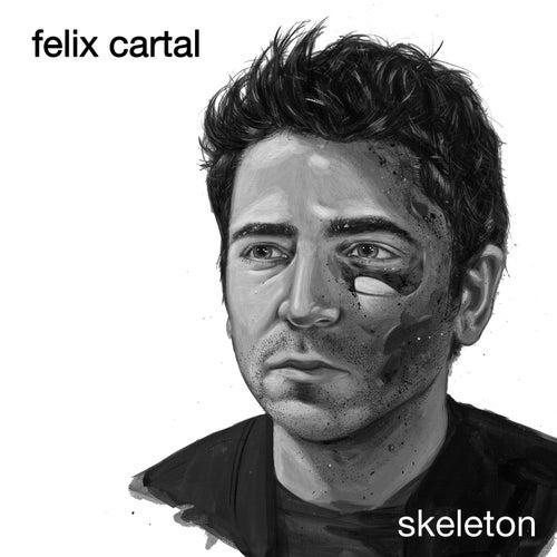 Skeleton EP von Felix Cartal