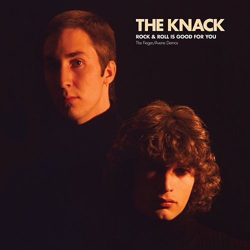 Rock & Roll Is Good For You: The Fieger / Averre Demos de The Knack