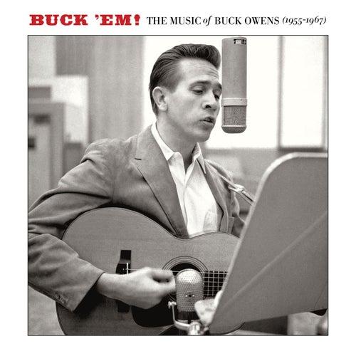 Buck 'Em: The Music Of Buck Owens by Buck Owens