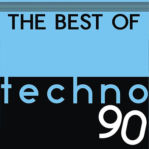 The Best of Techno 90 von Various Artists