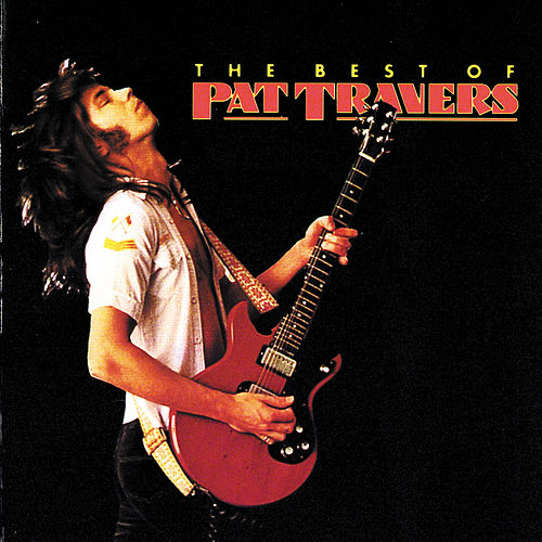 The Best Of Pat Travers de Pat Travers