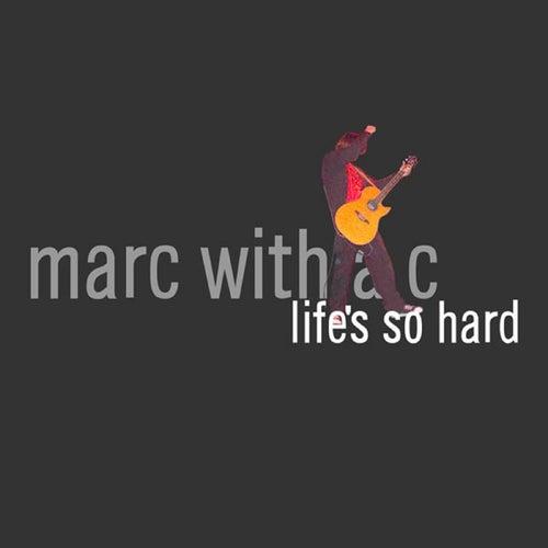 Life's so Hard di Marc