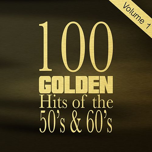 100 Golden Hits of the 50's & 60's, Vol. 1 by Various Artists