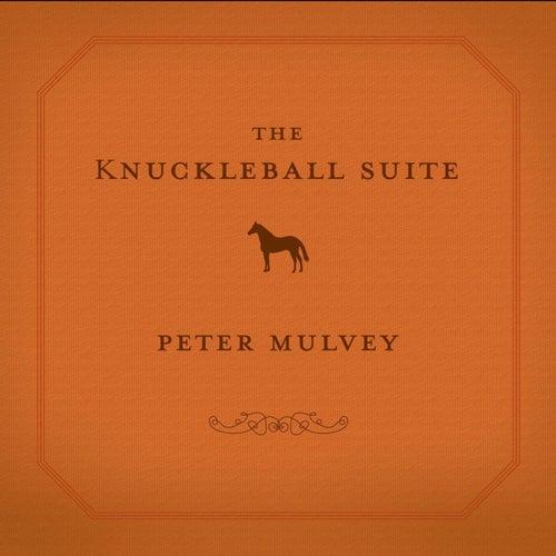 The Knuckleball Suite de Peter Mulvey