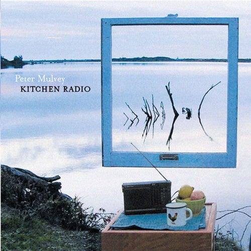 Kitchen Radio de Peter Mulvey
