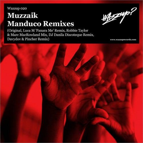 Manduco (Remixes) de Muzzaik