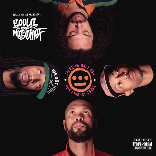 Adrian Younge Presents: There Is Only Now de Souls of Mischief