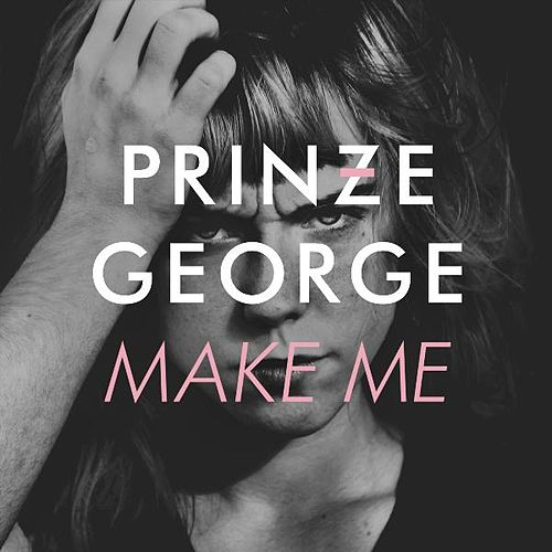 Make Me de Prinze George