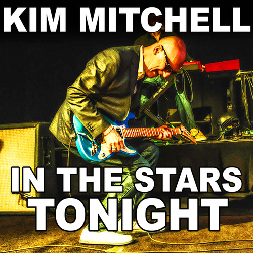 In The Stars Tonight - Single de Kim Mitchell