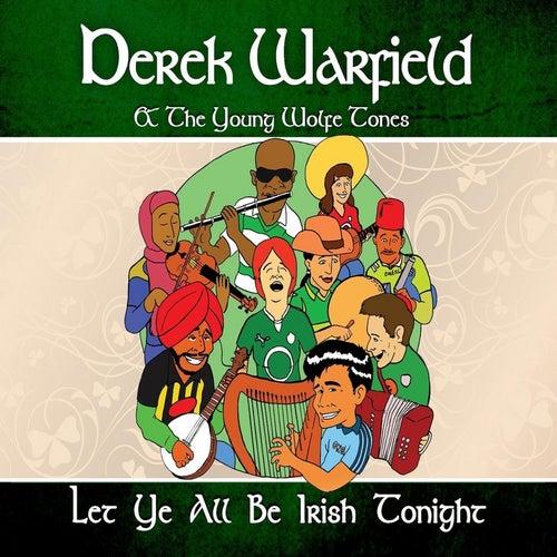 Let Ye All Be Irish Tonight von Derek Warfield