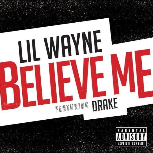 Believe Me by Lil Wayne