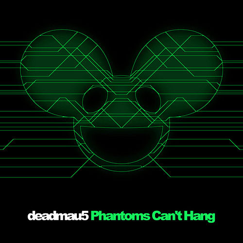 Phantoms Can't Hang de Deadmau5
