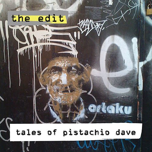 Tales of Pistachio Dave by edIT