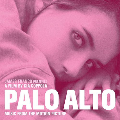 Palo Alto (Music from the Motion Picture) de Various Artists