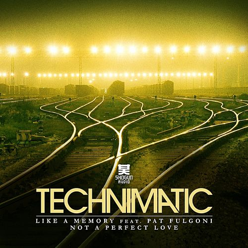 Like a Memory / Not a Perfect Love by Technimatic