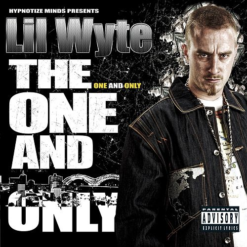 The One And Only by Lil Wyte