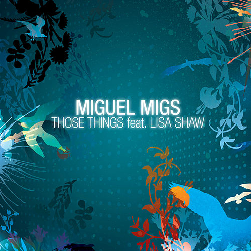 Those Things feat. Lisa Shaw von Miguel Migs