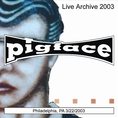Philadelphia, PA 3/22/2003 by Pigface