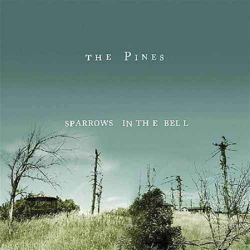 Sparrows In The Bell de The Pines