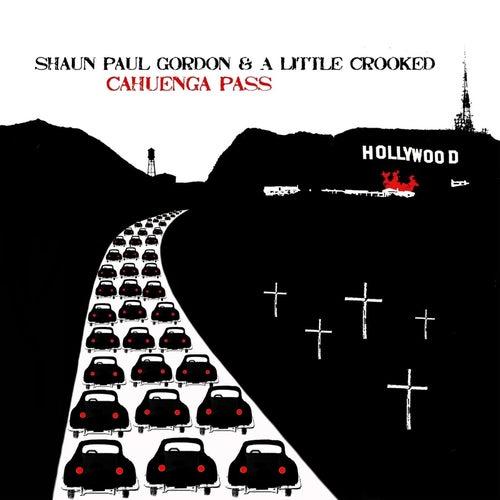 Cahuenga Pass by Shaun Paul Gordon