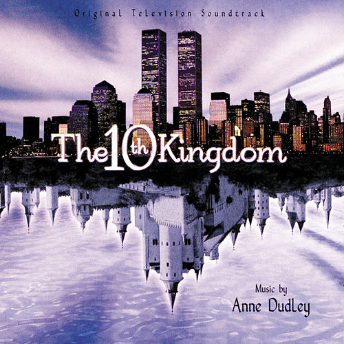 The 10th Kingdom (Original Television Soundtrack) by Anne Dudley
