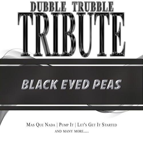 A Tribute To - The Black Eyed Peas de Dubble Trubble