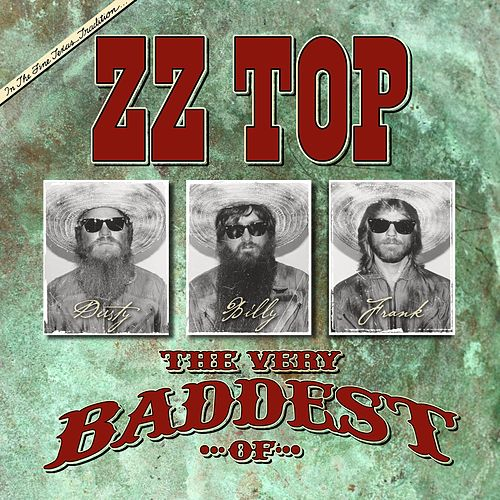 The Very Baddest Of ZZ Top de ZZ Top