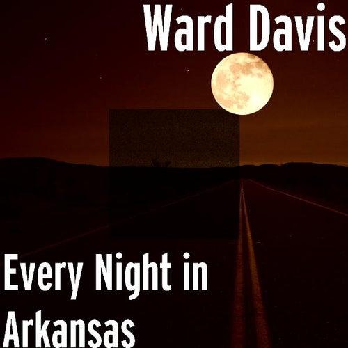 Every Night in Arkansas von Ward Davis
