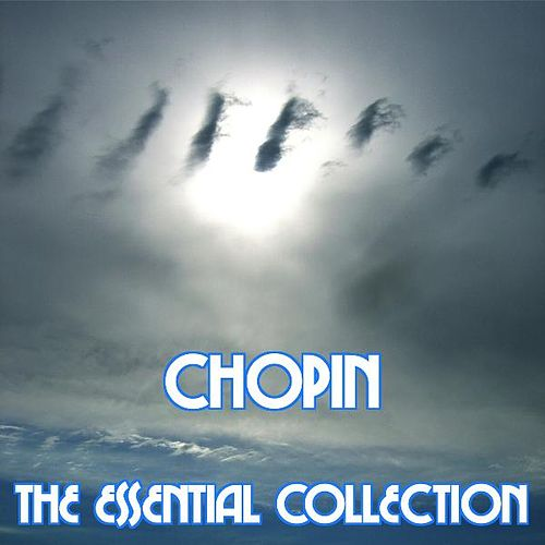 Chopin - The Essential Collection von Chopin