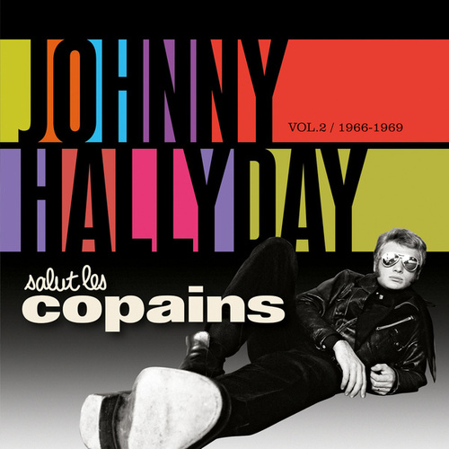 Salut Les Copains 1966 - 1969 von Johnny Hallyday